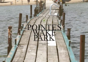pointe's-wake-park-summer-2018